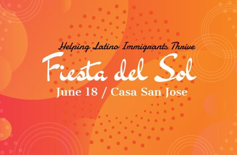Fiesta Del Sol: Help Casa San Jose Fund Immigrant Support Programs